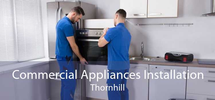Commercial Appliances Installation Thornhill