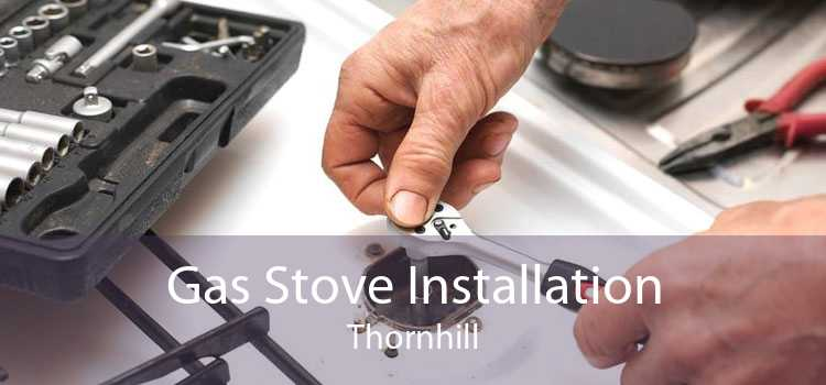 Gas Stove Installation Thornhill