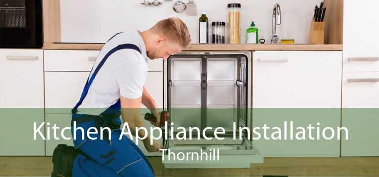 Kitchen Appliance Installation Thornhill